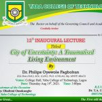 12th Inaugural Lecture Titled City of Uncertainty: A traumatized Living Environment by Dr. Philips Oyewole Fagbohun.